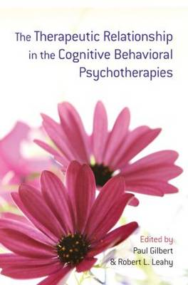 The Therapeutic Relationship in the Cognitive Behavioral Psychotherapies (Paperback)
