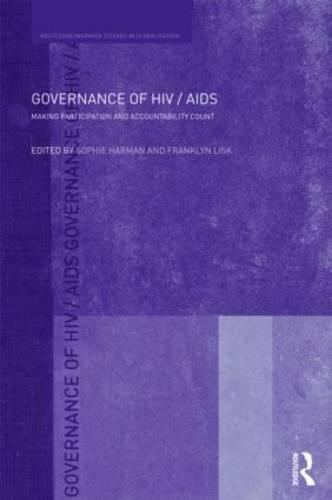 Governance of HIV/AIDS: Making Participation and Accountability Count - Routledge Studies in Globalisation (Hardback)
