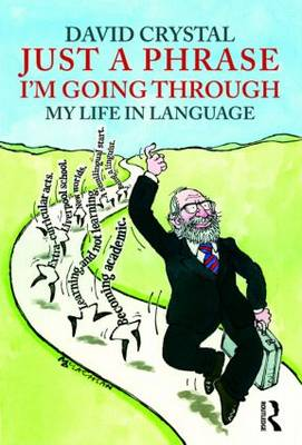 Just A Phrase I'm Going Through: My Life in Language (Paperback)