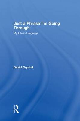 Just A Phrase I'm Going Through: My Life in Language (Hardback)