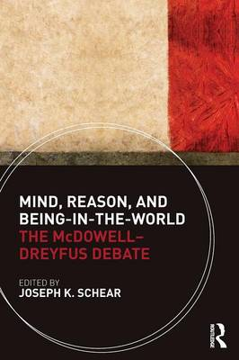 Mind, Reason, and Being-in-the-World: The McDowell-Dreyfus Debate (Paperback)