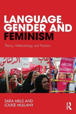 Language, Gender and Feminism: Theory, Methodology and Practice (Paperback)