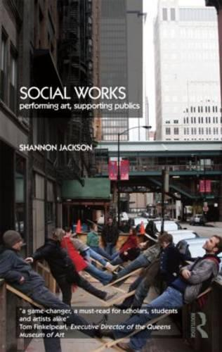 Social Works: Performing Art, Supporting Publics (Paperback)