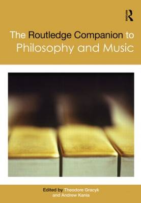 The Routledge Companion to Philosophy and Music - Routledge Philosophy Companions (Hardback)