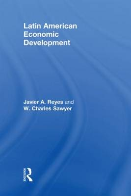 Latin American Economic Development - Routledge Textbooks in Development Economics (Hardback)