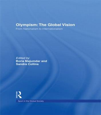 Olympism: The Global Vision: From Nationalism to Internationalism (Paperback)