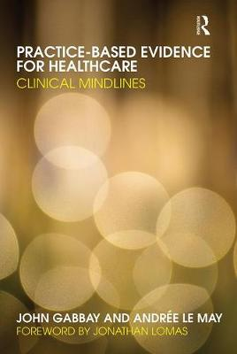 Practice-based Evidence for Healthcare: Clinical Mindlines (Paperback)