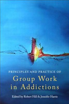 Principles and Practice of Group Work in Addictions (Paperback)