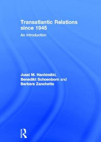 Transatlantic Relations since 1945: An Introduction (Hardback)