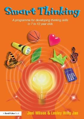 Smart Thinking: A Programme for Developing Thinking Skills in 7 to 12 Year Olds (Paperback)