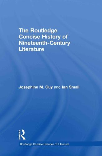 The Routledge Concise History of Nineteenth-Century Literature - Routledge Concise Histories of Literature (Hardback)