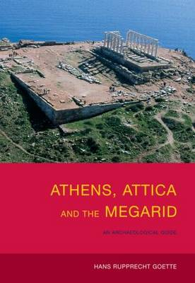 Athens, Attica and the Megarid: An Archaeological Guide (Paperback)