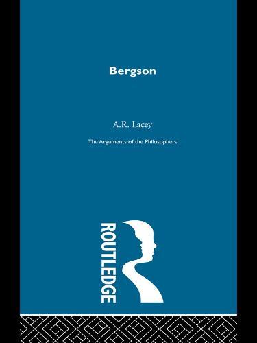 Bergson - Arg Philosophers (Paperback)