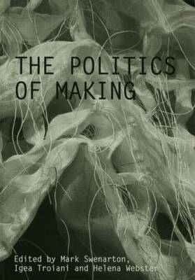 The Politics of Making (Paperback)