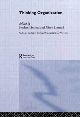 Thinking Organization - Routledge Studies in Business Organizations and Networks (Paperback)