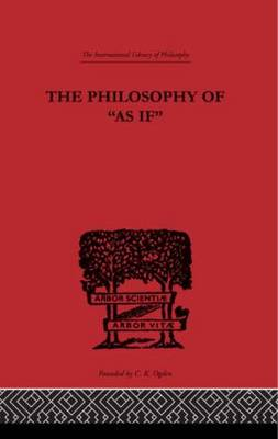 The Philosophy of As if - International Library of Philosophy (Paperback)