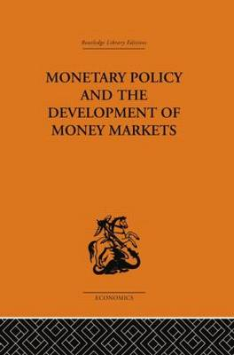Monetary Policy and the Development of Money Markets (Paperback)