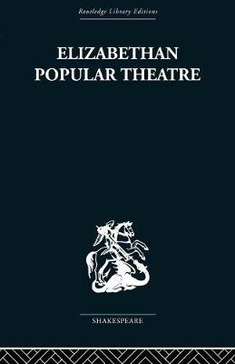 Elizabethan Popular Theatre: Plays in Performance (Paperback)