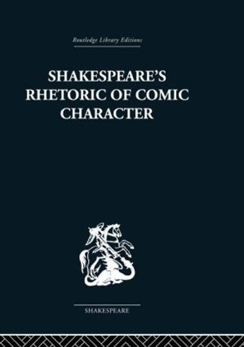 Shakespeare's Rhetoric of Comic Character (Paperback)