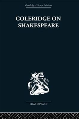 Coleridge on Shakespeare: The text of the lectures of 1811-12 (Paperback)