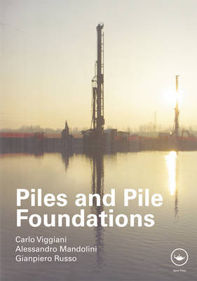 Piles and Pile Foundations (Hardback)