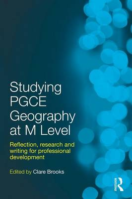 Studying PGCE Geography at M Level: Reflection, Research and Writing for Professional Development (Paperback)