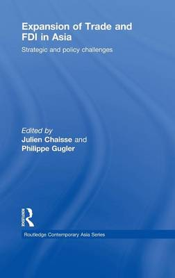Expansion of Trade and FDI in Asia - Routledge Contemporary Asia Series (Hardback)