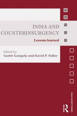 India and Counterinsurgency - Asian Security Studies (Hardback)