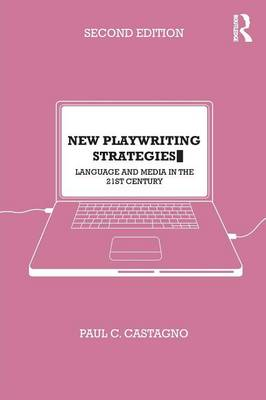 New Playwriting Strategies: Language and Media in the 21st Century (Paperback)