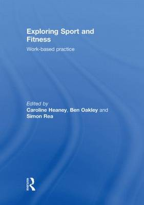 Exploring Sport and Fitness: Work-Based Practice (Hardback)