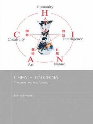 Created in China: The Great New Leap Forward - Media, Culture and Social Change in Asia Series (Paperback)