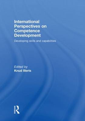 International Perspectives on Competence Development: Developing Skills and Capabilities (Hardback)