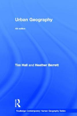 Urban Geography - Routledge Contemporary Human Geography Series (Hardback)