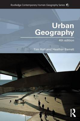 Urban Geography - Routledge Contemporary Human Geography Series (Paperback)