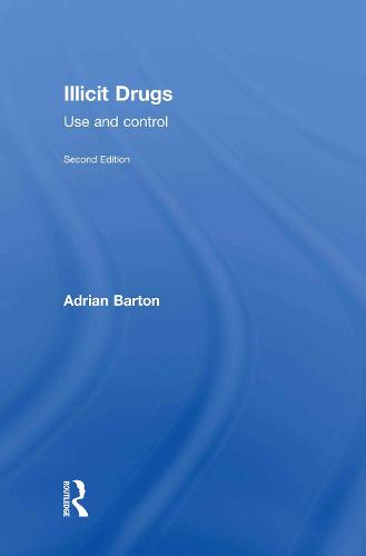 Illicit Drugs: Use and control (Hardback)
