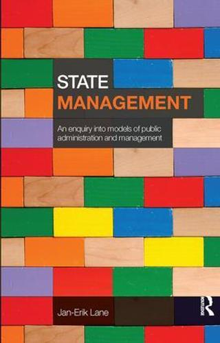 State Management: An Enquiry into Models of Public Administration & Management (Paperback)