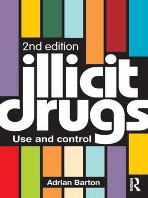 Illicit Drugs: Use and Control (Paperback)