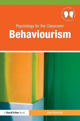 Psychology for the Classroom: Behaviourism (Paperback)