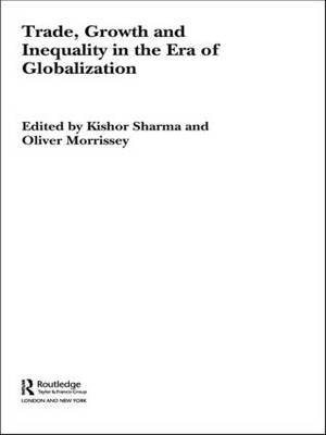 Trade, Growth and Inequality in the Era of Globalization - Routledge Studies in Development Economics (Paperback)