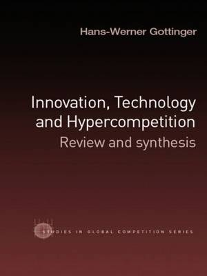 Innovation, Technology and Hypercompetition: Review and Synthesis (Paperback)