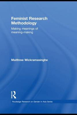Feminist Research Methodology: Making Meanings of Meaning-Making (Hardback)
