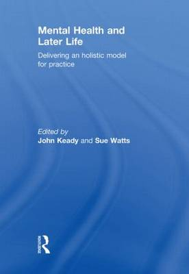 Mental Health and Later Life: Delivering an Holistic Model for Practice (Hardback)