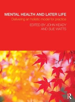 Mental Health and Later Life: Delivering an Holistic Model for Practice (Paperback)