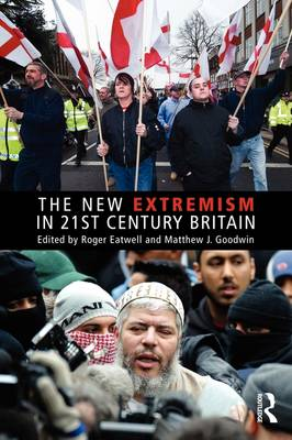 The New Extremism in 21st Century Britain - Extremism and Democracy (Paperback)