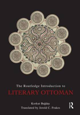 The Routledge Introduction to Literary Ottoman (Paperback)