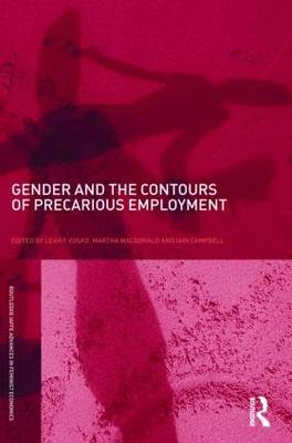 Gender and the Contours of Precarious Employment - Routledge IAFFE Advances in Feminist Economics (Paperback)