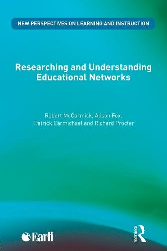 Researching and Understanding Educational Networks - New Perspectives on Learning and Instruction (Paperback)