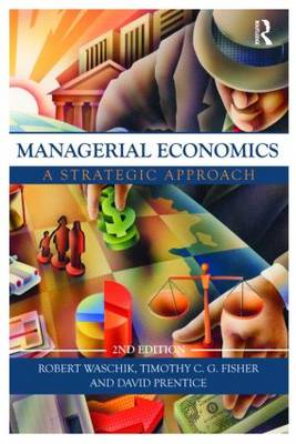 Managerial Economics, Second Edition: A Strategic Approach (Hardback)