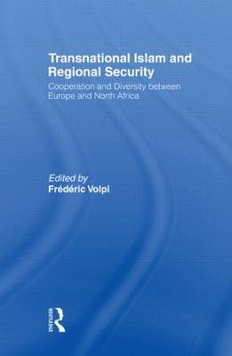 Transnational Islam and Regional Security: Cooperation and Diversity between Europe and North Africa (Paperback)