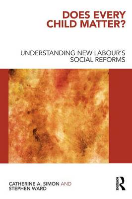 Does Every Child Matter?: Understanding New Labour's Social Reforms (Paperback)